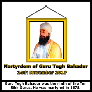 Martyrdom of guru tiegh bahadur - 24th November 2017
